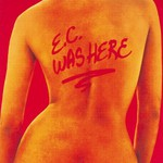 Eric Clapton, E.C. Was Here