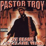 Pastor Troy, We Ready - I Declare War