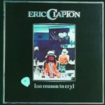 Eric Clapton, No Reason to Cry