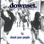 downset., Check Your People