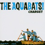 The Aquabats!, Charge!!