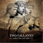 Two Gallants, What the Toll Tells
