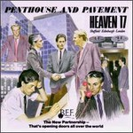 Heaven 17, Penthouse And Pavement