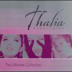 Thalia, Esenciales: The Ultimate Collection