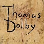 Thomas Dolby, Astronauts & Heretics
