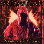 Gregorian, Masters of Chant