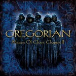 Gregorian, Masters of Chant, Chapter II