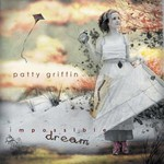 Patty Griffin, Impossible Dream mp3