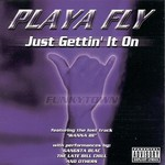 Playa Fly, Just Gettin' It On
