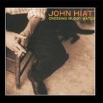 John Hiatt, Crossing Muddy Waters mp3