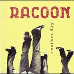 Racoon, Another Day