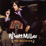 Rhett Miller, The Believer