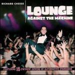 Richard Cheese, Lounge Against The Machine