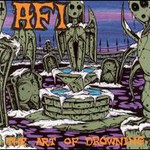 AFI, The Art Of Drowning