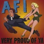 AFI, Very Proud of Ya