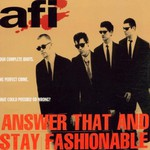 AFI, Answer That and Stay Fashionable