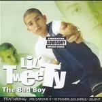 Lil' Tweety, The Bad Boy