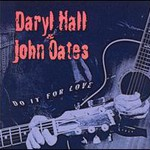 Hall & Oates, Do It For Love