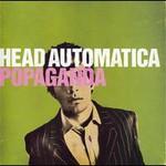 Head Automatica, Popaganda
