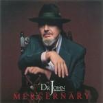 Dr. John, Mercernary