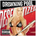 Drowning Pool, Desensitized