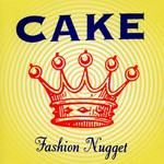 CAKE, Fashion Nugget