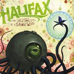 Halifax, The Inevitability of a Strange World