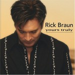 Rick Braun, Yours Truly