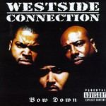 Westside Connection, Bow Down