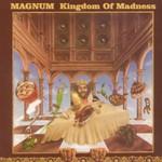 Magnum, Kingdom of Madness