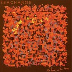 Seachange, On Fire, with Love