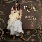 Deana Carter, The Story of My Life