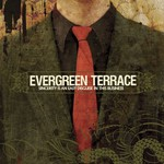 Evergreen Terrace, Sincerity Is an Easy Disguise in This Business