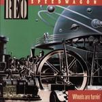 REO Speedwagon, Wheels Are Turnin'