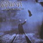 Katatonia, Tonight's Decision