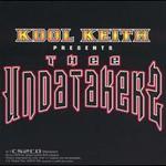 Kool Keith, Kool Keith Presents Thee Undatakerz