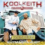 Kool Keith, Diesel Truckers (feat. Kutmasta Kurt)