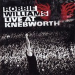 Robbie Williams, Live at Knebworth