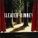 Sleater-Kinney, The Woods