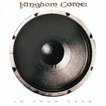 Kingdom Come, In Your Face