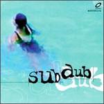 Sub Dub, Sub Dub