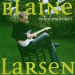 Blaine Larsen, Rockin' You Tonight