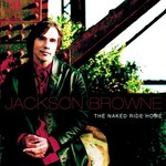 Jackson Browne, The Naked Ride Home