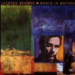 Jackson Browne, World in Motion