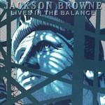 Jackson Browne, Lives in the Balance