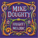 Mike Doughty, Haughty Melodic