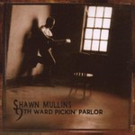 Shawn Mullins, 9th Ward Pickin' Parlor