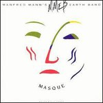 Manfred Mann's Earth Band, Masque