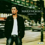 Mike Leon Grosch, Absolute