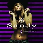 Sandy, Frame of Mind